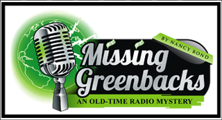 Missing Greenbacks An Old Time Radio Mystery